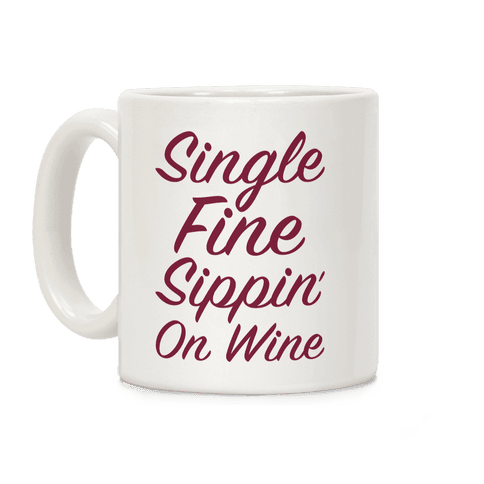Single Fine Sippin' On Wine Coffee Mug