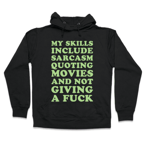 Sarcasm Quoting Movies and Not Giving a F*** Hooded Sweatshirt
