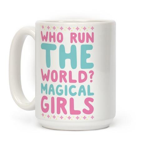 Who Run the World? Magical Girls Coffee Mug