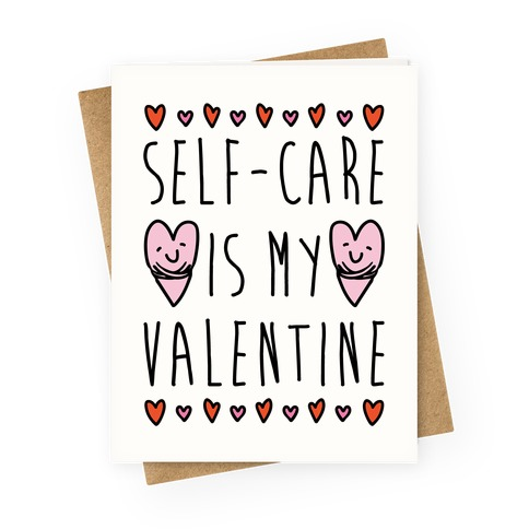 Self-Care Is My Valentine Greeting Card