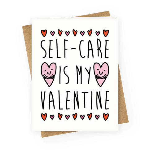 Self-Care Is My Valentine