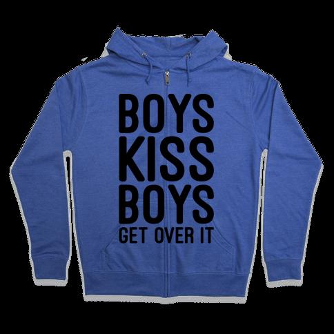 Boys Kiss Boys Get Over It Zip Hoodie