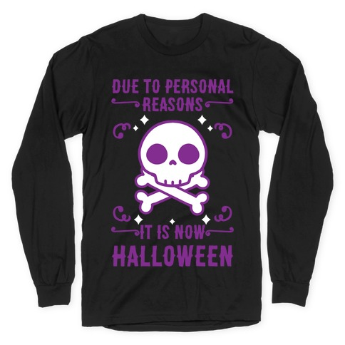 Due To Personal Reasons It Is Now Halloween Skull (Purple) Long Sleeve T-Shirt
