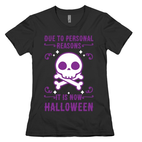 Due To Personal Reasons It Is Now Halloween Skull (Purple) Womens T-Shirt