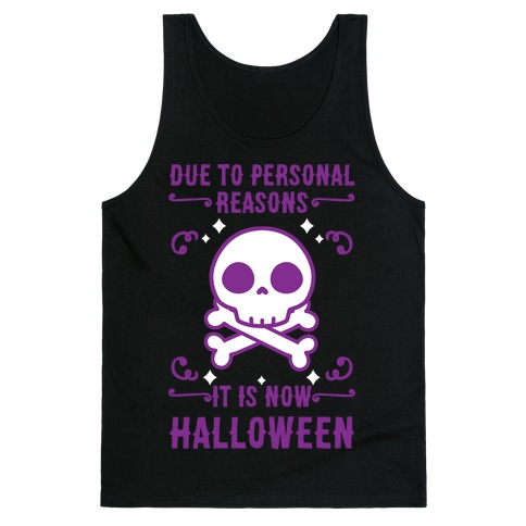 Due To Personal Reasons It Is Now Halloween Skull (Purple) Tank Top