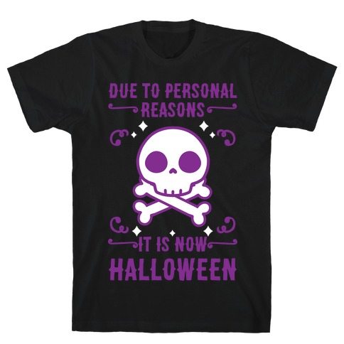 Due To Personal Reasons It Is Now Halloween Skull (Purple) T-Shirt
