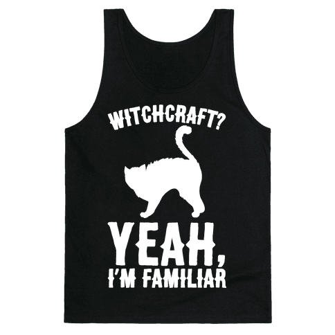 Witchcraft Yeah I'm Familiar White Print Tank Top