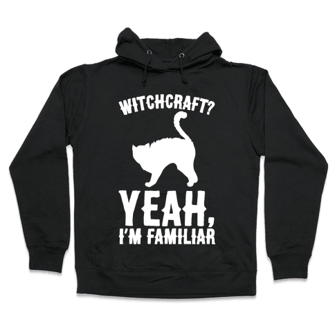 Witchcraft Yeah I'm Familiar White Print Hooded Sweatshirt