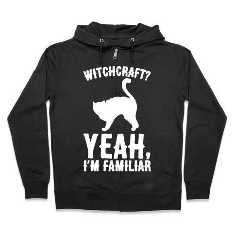 Witchcraft Yeah I'm Familiar White Print Zip Hoodie