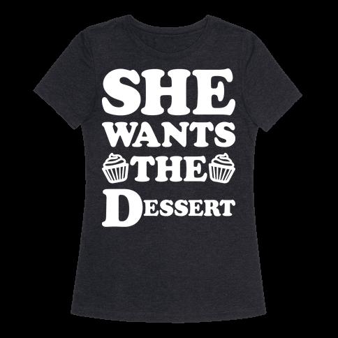 She Wants The Dessert