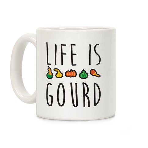Life Is Gourd  Coffee Mug