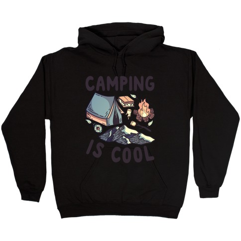 Camping Is Cool Hooded Sweatshirt