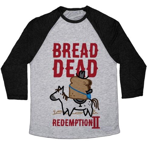 Bread Dead Redemption 2 Baseball Tee