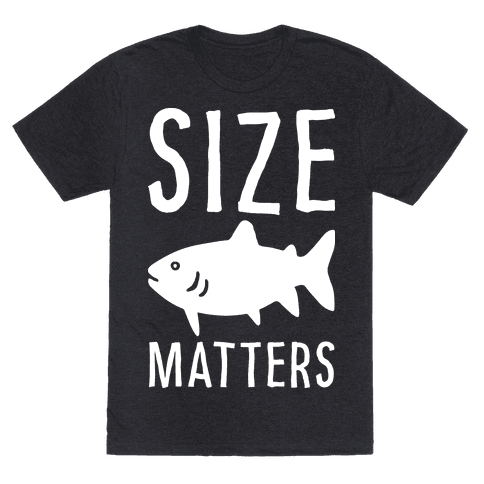 Size Matters Fishing Mens T-Shirt