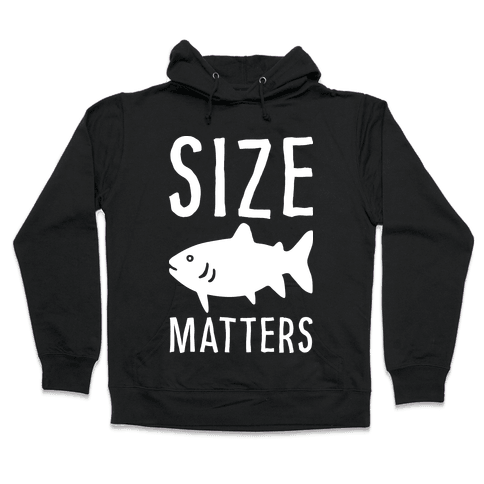 Size Matters Fishing Hooded Sweatshirt
