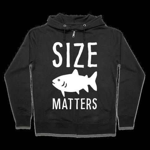 Size Matters Fishing Zip Hoodie