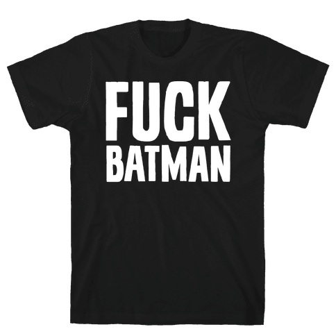 F*** Batman Parody White Print Mens T-Shirt
