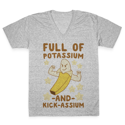 Full of Potassium and Kick-assium V-Neck Tee Shirt