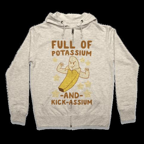 Full of Potassium and Kick-assium Zip Hoodie