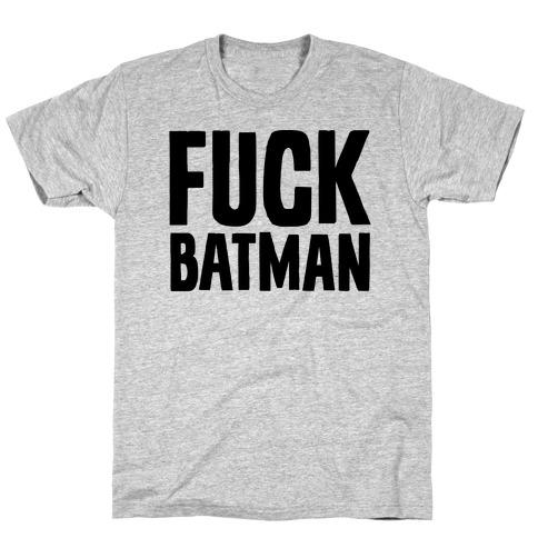 F*** Batman Parody T-Shirt