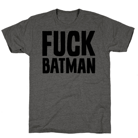 F*** Batman Parody Mens T-Shirt