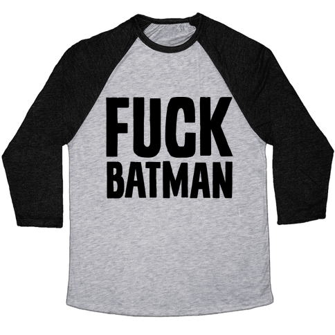 F*** Batman Parody Baseball Tee