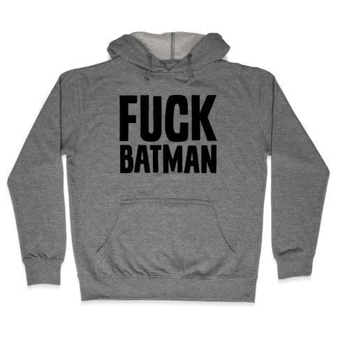 F*** Batman Parody Hooded Sweatshirt