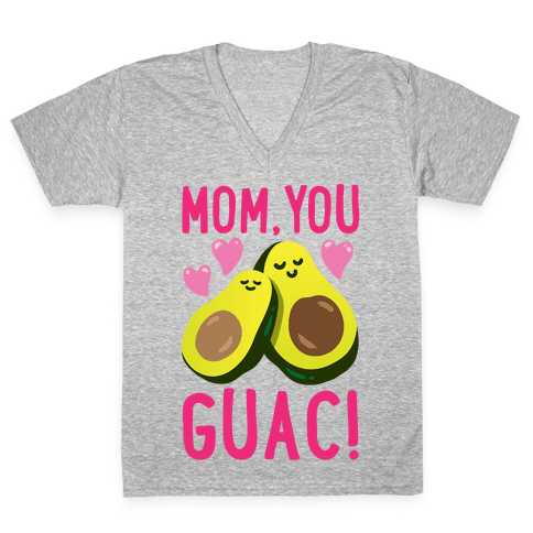 Mom You Guac White Print V-Neck Tee Shirt