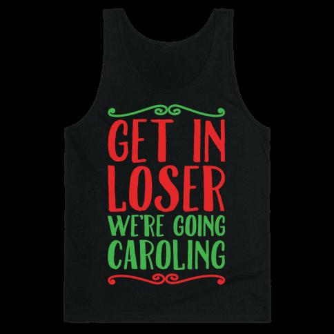 Get In Loser We're Going Caroling Parody White Print Tank Top