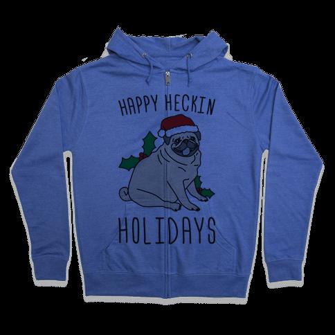 Happy Heckin Holidays Zip Hoodie
