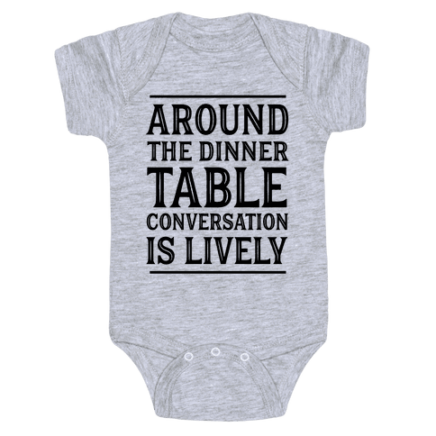 Around The Dinner Table Conversation Is Lively Baby Onesy