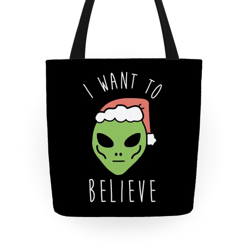 I Want To Believe Tote