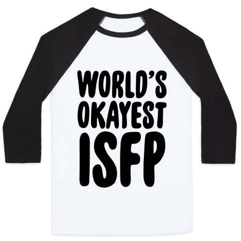 World's Okayest ISFP Baseball Tee