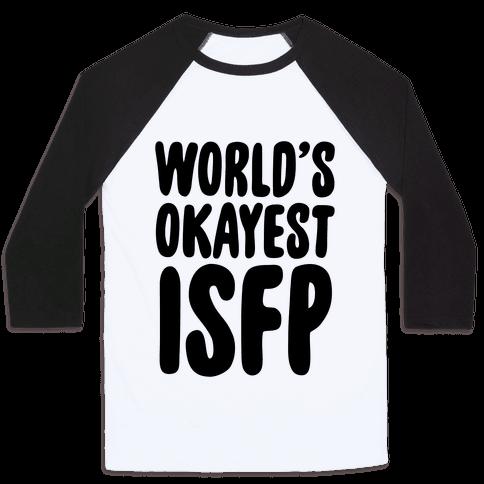World's Okayest ISFP Baseball Tee
