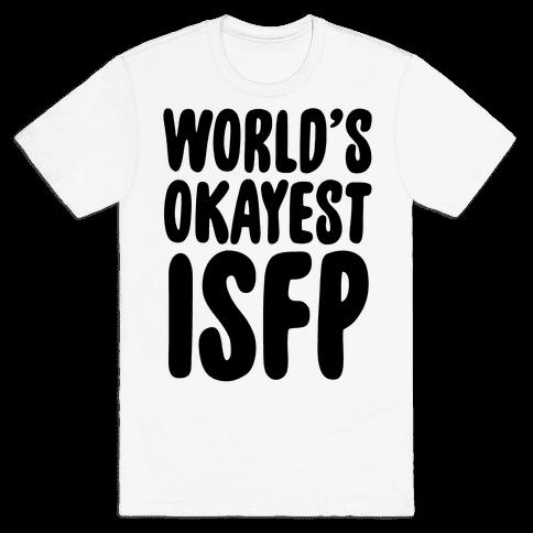 World's Okayest ISFP Mens T-Shirt