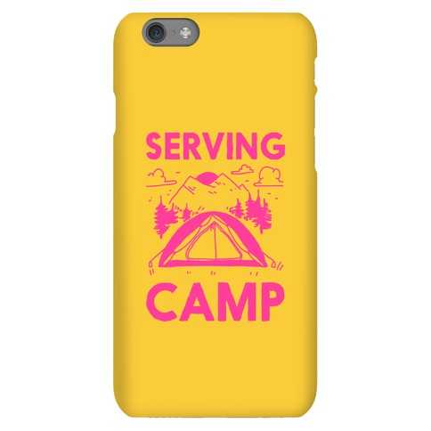 Serving CAMP Phone Case