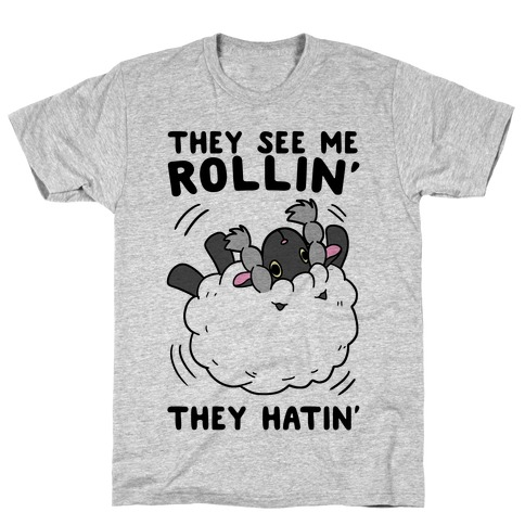 They See Me Rollin' They Hatin' - Wooloo T-Shirt
