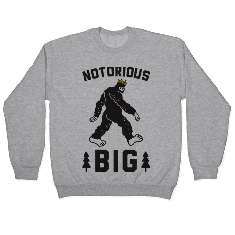 Notorious BIGfoot Pullover