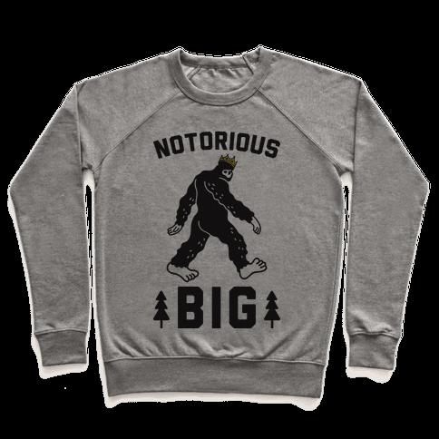 Notorious BIGfoot Pullover