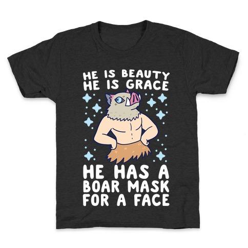 He is Beauty, He is Grace, He Has a Boar Mask for a Face - Demon Slayer Kids T-Shirt