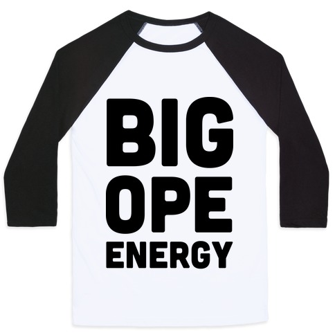Big Ope Energy Baseball Tee