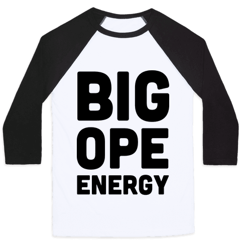 Big Ope Energy Baseball Tee