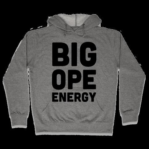 Big Ope Energy Hooded Sweatshirt