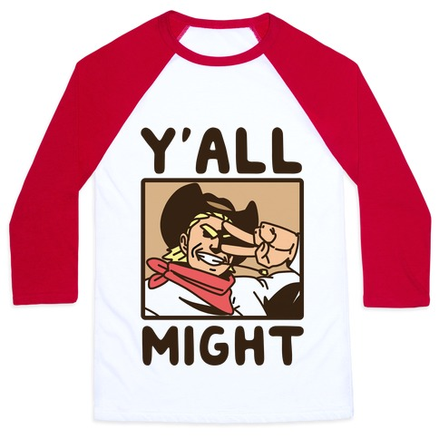 Y'All Might Baseball Tee