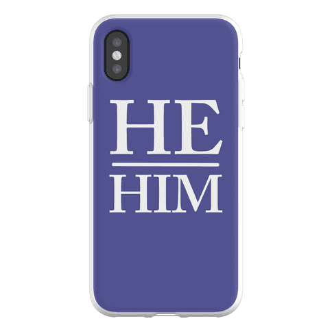 He/Him Pronouns Phone Flexi-Case