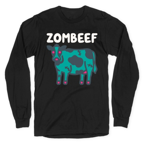 Zombeef  Long Sleeve T-Shirt