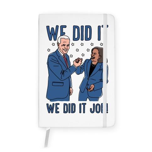 We Did It We Did It Joe Notebook