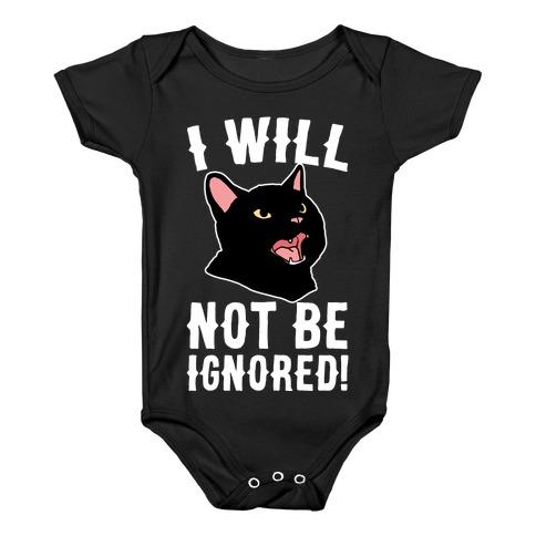 I Will Not Be Ignored Baby Onesy