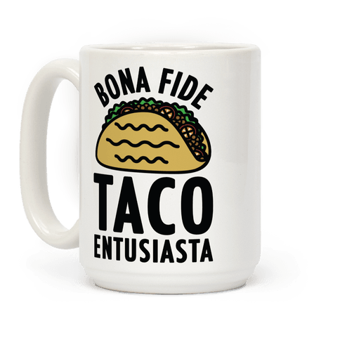 Bona Fide Taco Enthusiasta Coffee Mug