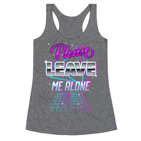Please Leave Me Alone Retro Wave Racerback Tank Top